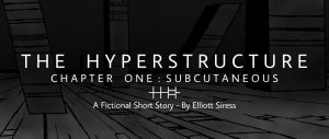 The Hyperstructure - Chapter One: Subcutaneous